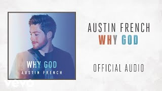 Austin French - Why God (Official Audio)