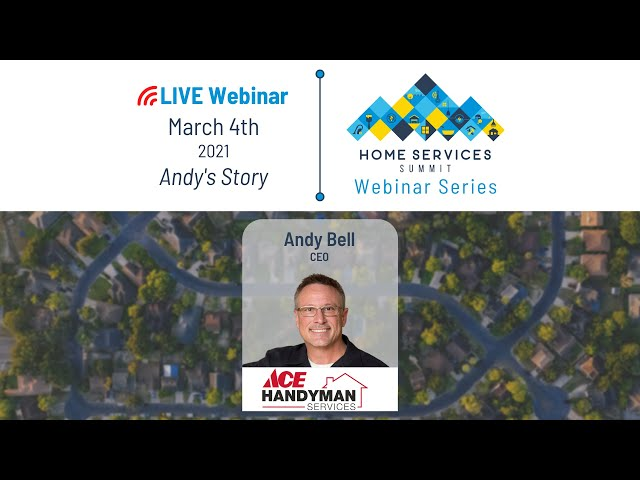 Andy Bell Discusses How Ace Handyman gained 61 franchises in 2020 - Webinar Ep. 4