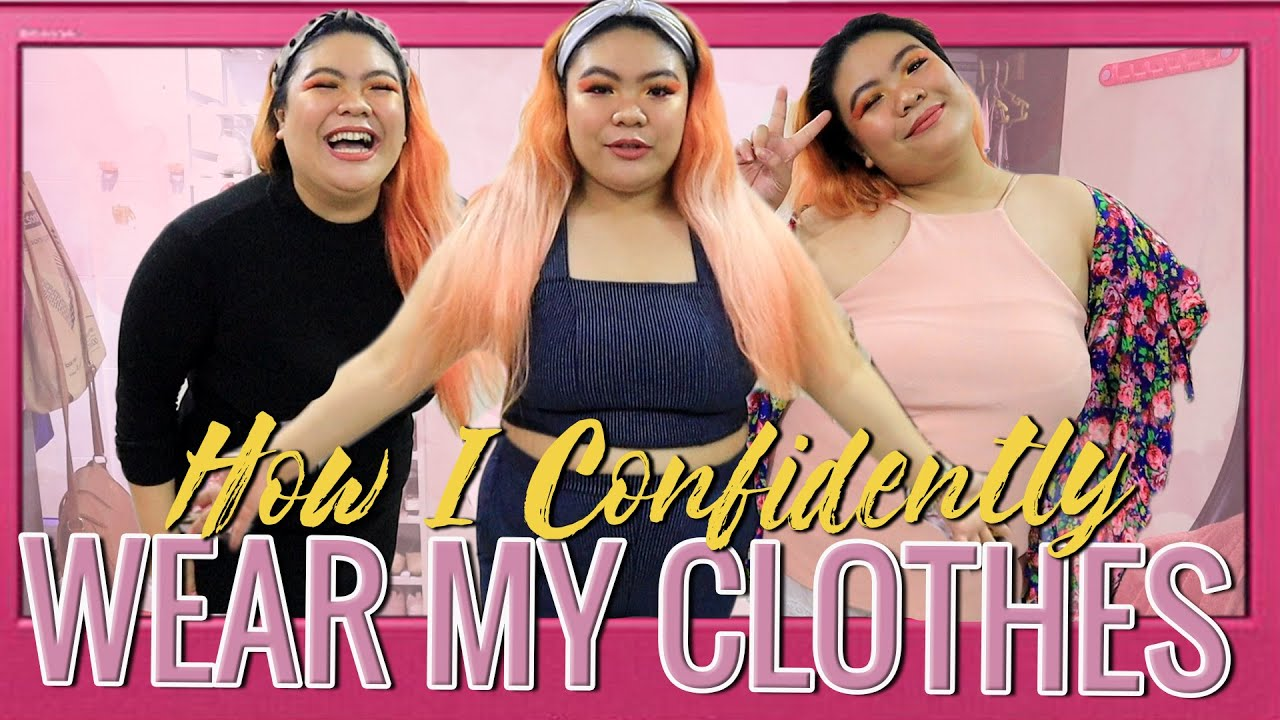 How I CONFIDENTLY Wear My Clothes (for PLUS SIZE GIRLS!!)