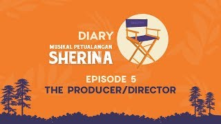 Diary Re-run Musikal Petualangan Sherina: #5 - The Producer/Director