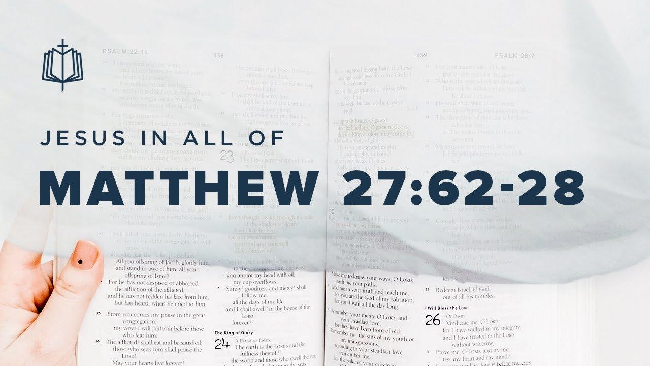 JESUS' RESURRECTION   Bible Study   Matthew 27:62-28