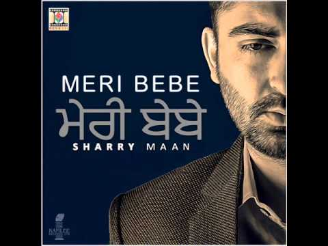 Tere Gate Ch Jatti Ne | Sharry Maan | Meri Bebe | Latest Punjabi Song 2015