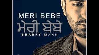 Tere Gate Ch Jatti Ne | Sharry Maan | Meri Bebe | Latest Punjabi Song 2015