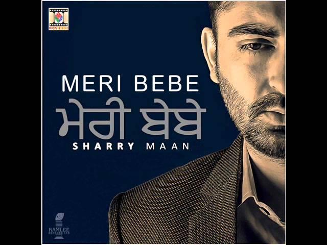 Tere Gate Ch Jatti Ne   Sharry Maan   Meri Bebe   Latest Punjabi Song 2015