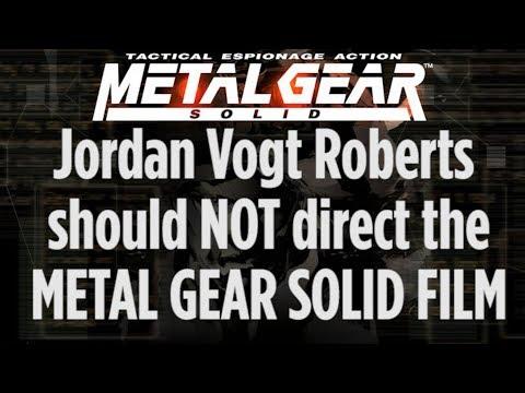 Why Jordan Vogt Roberts should NOT direct the Metal Gear Solid film