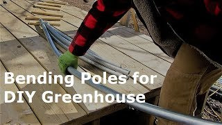 How to Bend Poles │ DIY Greenhouse