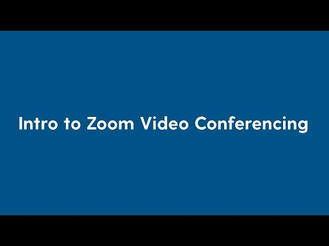 Click to play video Intro to Zoom Video Conferencing