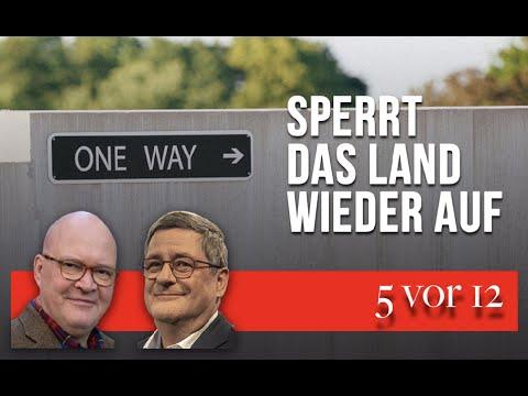 5 vor 12: Sperrt das Land auf!