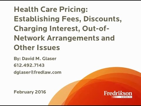 Health Care Pricing: Establishing Fees, Discounts, Charging Interest & Other Issues