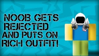 NOOB GETS REJECTED THEN PUTS ON RICH OUTFIT! (ROBLOX Social Experiment)
