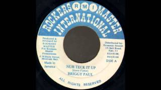 Briggy Paul - Nuh Teck It Up - Tiftam Crew - Version