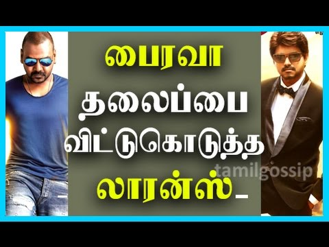 "Raghava Lawrence Donates ""Bhairava"" Title for Vijay"
