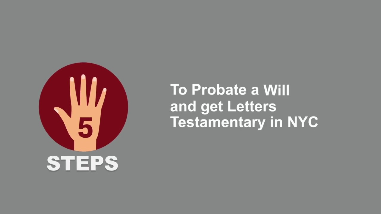 5 steps to probate a will and get letters testamentary in nyc