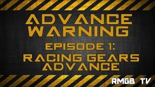 Racing Gears Advance | Advance Warning #1 | RMGB TV