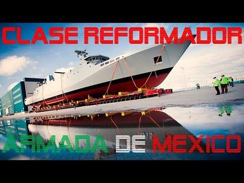Fragatas Clase REFORMADOR El Futuro de La Armada de México