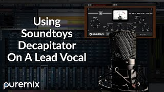 Puremix using Soundtoys Decapitator on Lead Vocals
