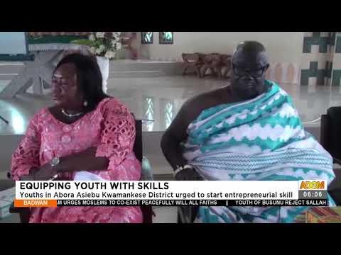 Youths in Abora Asiebu Kwamankese District urged to start entrepreneurial skill - Badwam (21-7-21)
