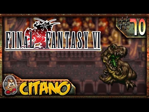 Let's Play Final Fantasy VI - #70: Earth Dragon the Sixth