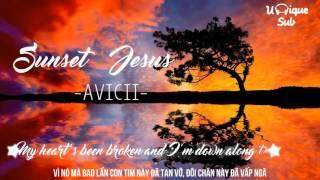 [Lyrics + Vietsub] Avicii - Sunset Jesus