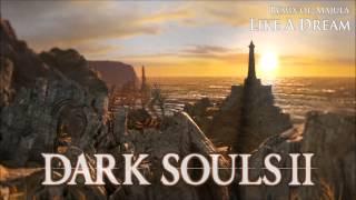 Dark Souls 2 Remix - Like A Dream