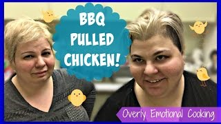 Bbq Pulled Chicken! - Overly Emotional Cooking