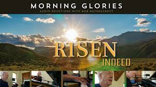 Risen Indeed - Morning Glories