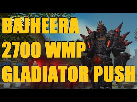 Bajheera - 2700 WMP: Legion Season 5 Gladiator Push (Alliance) - WoW 7.3 Rank 1 Warrior PvP