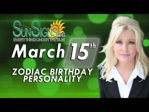 Facts & Trivia - Zodiac Sign Pisces March 15th Birthday Horoscope
