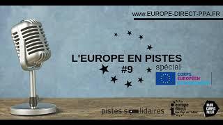 L'Europe en Pistes #9 - Spécial Corps européen de Solidarité