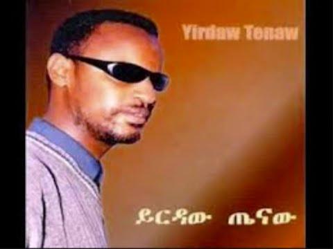 Yirdaw Tenaw - ወዲያ ነው (Wodiya Ne'w) -1995 E.C.