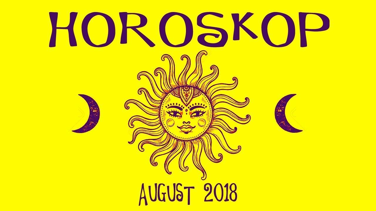 Horoskop August 2018 Was Ist Dein Größter Wunsch Youtube