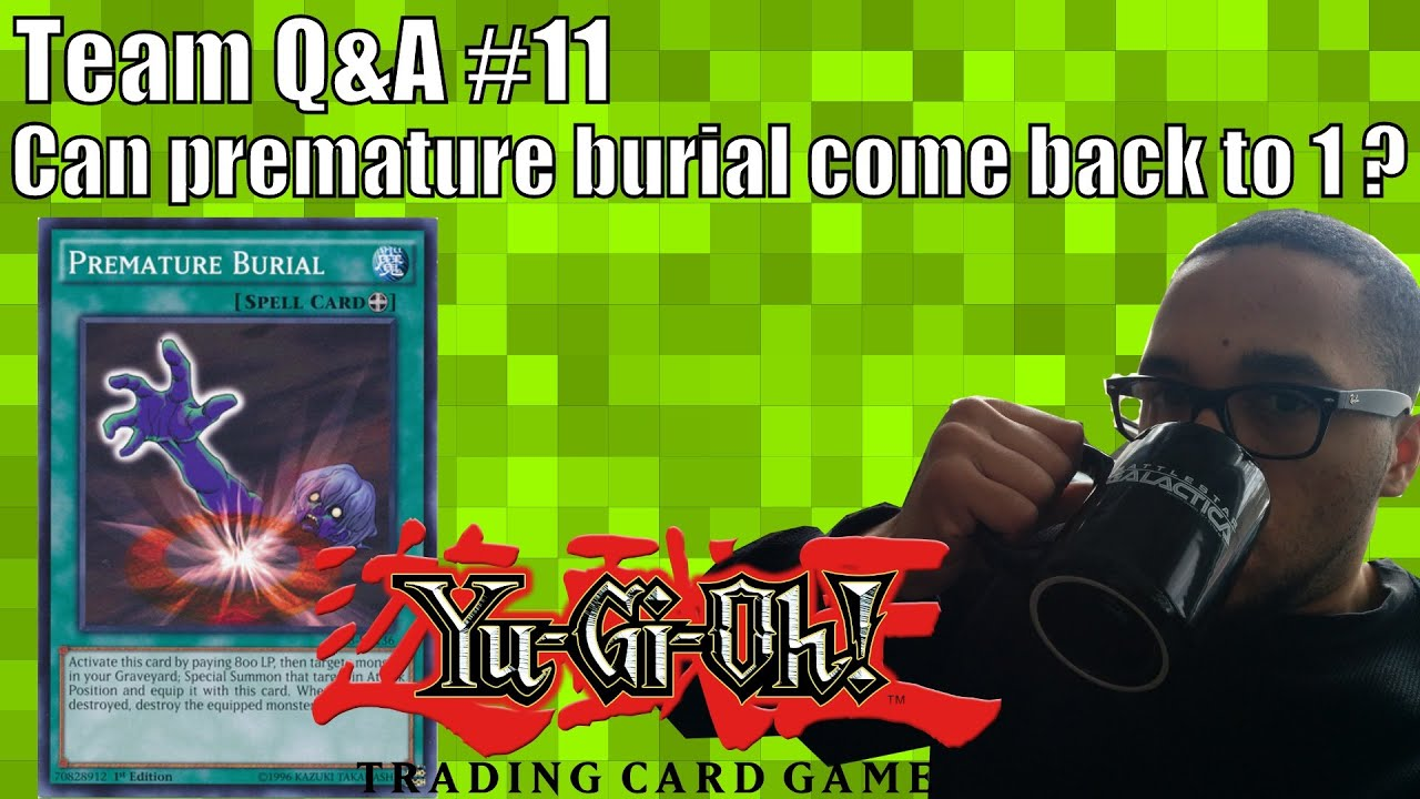 Can premature burial come back to 1 ? - Yu-Gi-Oh! TCG Q&A #11
