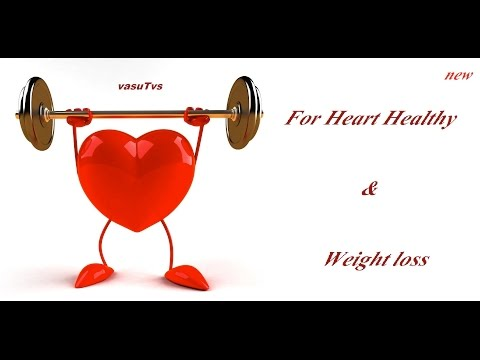 Heart healthy food for weight loss & benefits