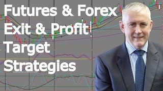Exit And Profit Target Strategies For Futures And Forex Trading