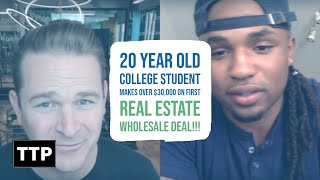 20 Year Old College Student Makes Over $30,000 on First Real Estate Wholesale Deal!!!