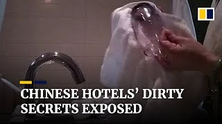 Hotels in China have dirty secrets exposed by hidden cameras