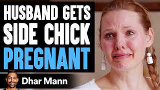 Husband Gets Side Chick Pregnant, What Wife Does Will Shock You | Dhar Mann