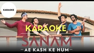 Ae kash ke hum | SANAM | karaoke | clean karaoke | lyrics