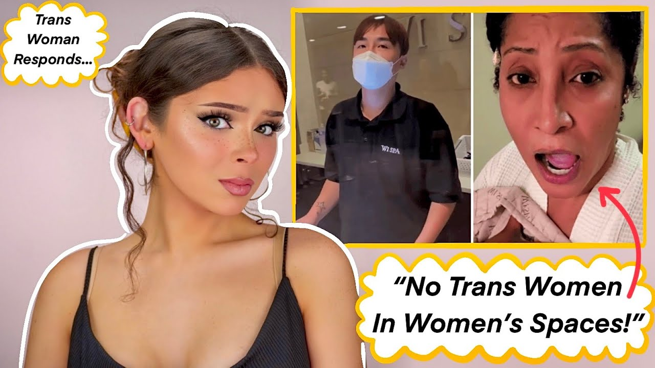Discussing The Wi Spa Video ... Trans Woman Reacts