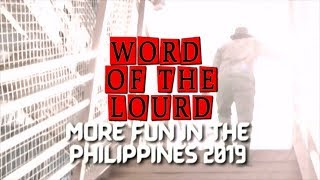 #WordOfTheLourd | MORE FUN IN THE PHILIPPINES 2019