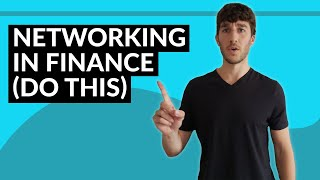 Networking In Finance (Do THIS to Break Into Investment Banking & More)