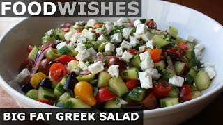 Big Fat Greek Salad - Food Wishes