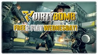 Free to play Wednesday! | How to play Dirty Bomb