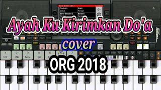 Ayah Ku Kirimkan Do'a (Dangdut) versi ORG 2018 (tutorial piano keyboard)