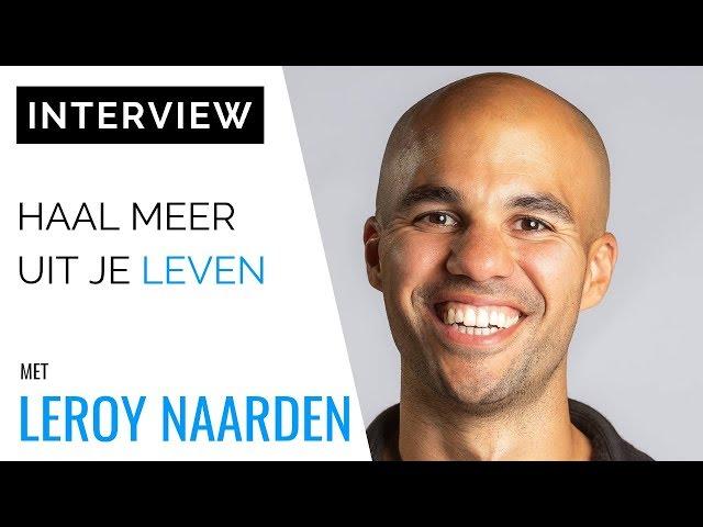 [INTERVIEW] Vitaliteitscoach Leroy Naarden: Haal Meer Uit Je Leven
