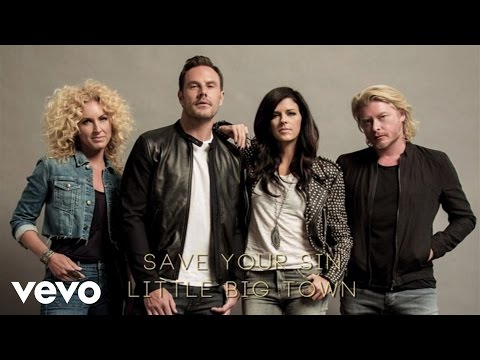 Little Big Town - Save Your Sin (Audio) mp3