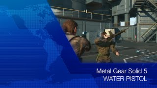 Metal Gear Solid 5 [MGS5]: #18 WATER PISTOL
