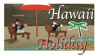 ~Dad and Son goes in Hawaii!~ || Roblox Roleplay ||