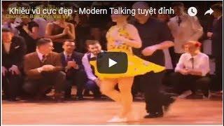 Khiêu vũ cực đẹp Modern Talking tuyệt đỉnh