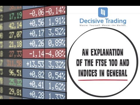 An Explanation of the FTSE 100 and Indices in General - For Beginners